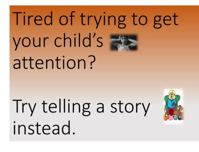 Tired Of Trying To Get Attention From Your Kids? Tell A Story Instead